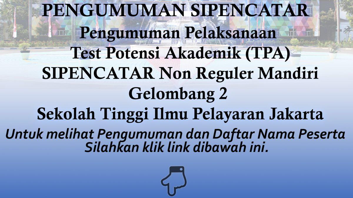 Pengumuman Pelaksanaan TPA SIPENCATAR Jalur Mandiri Gelombang II STIP Jakarta TA 2020/2021