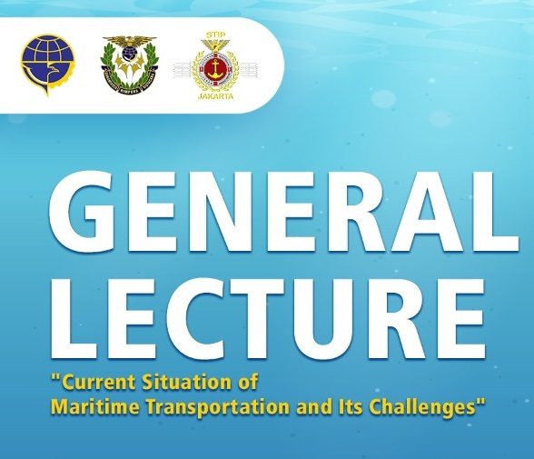 """General Lecture : """"Current Situation  Of Maritime Transportation And Its Challanges"""""""